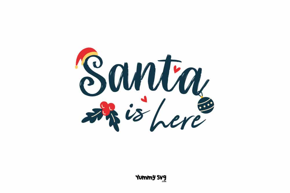 Santa Is Here Free Christmas Svg