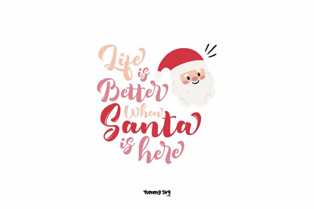 Life-Is-Better-When-Santa-Is-Here-preview