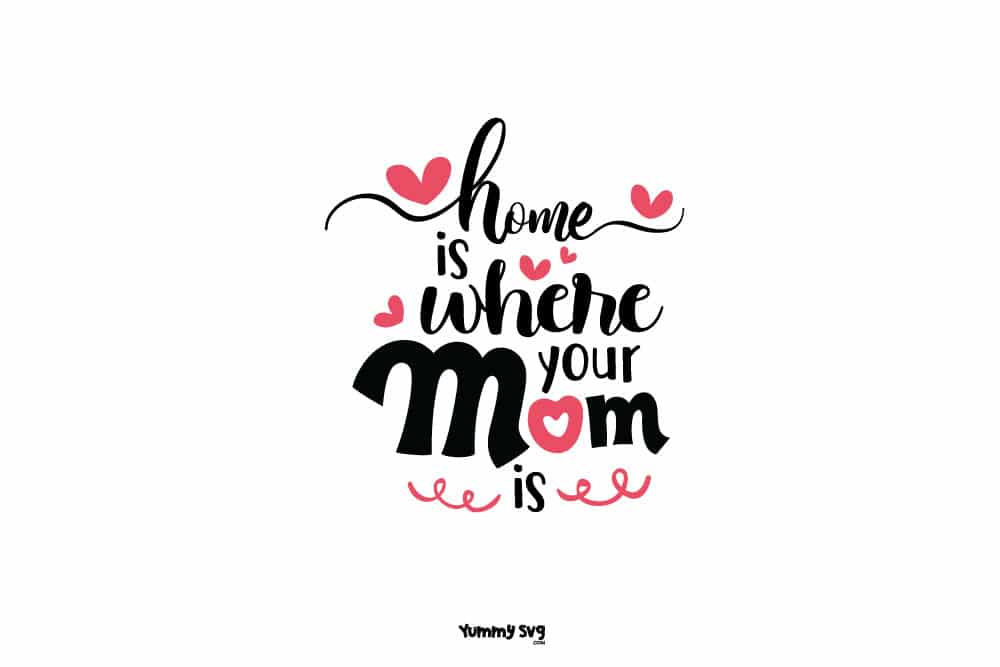 Home-Is-Where-Your-Mom-Is-free-mothers-day-svg-preview