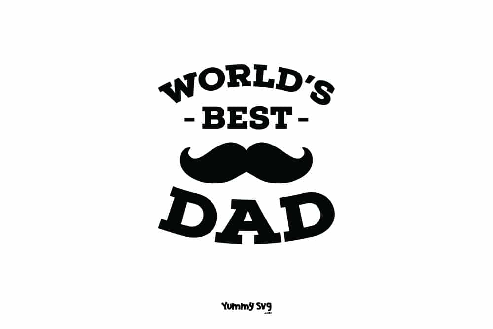 Free If you have questions about licensing then please feel free to reach out. World S Best Dad Free Father S Day Svg Yummy Svg SVG, PNG, EPS, DXF File