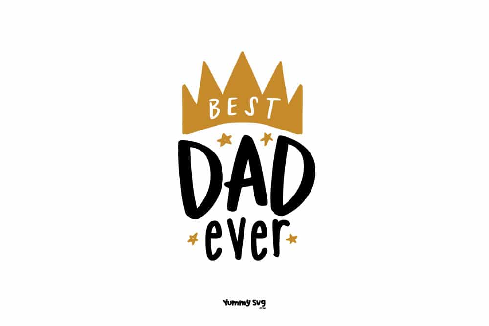 Free Best Dad Ever Free Father S Day Svg Yummy Svg SVG, PNG, EPS DXF File